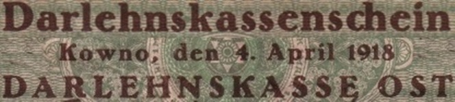 Occupation Of Lithuania – WWI - Darlehnskasse Ost, Kowno – Darlehnskassenscheine - 1918 Issue